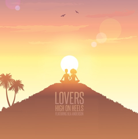 "High On Heels – ""Lovers"" – Music Release"